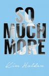 So Much More - Kim Holden, Amy Donnelly, Monica Stockbridge