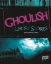 Ghoulish Ghost Stories - Joan Axelrod-Contrada