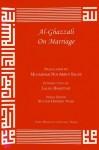 On Marriage (Great Books of the Islamic World) - Abu Hamed Muhammad al-Ghazzali, Jay R. Crook, Laleh Bakhtiar