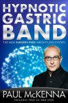 Hypnotic Gastric Band: The New Surgery-Free Weight-Loss System - Paul McKenna