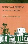 Science and Medicine in the Old South - Ronald L. Numbers