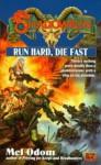 Run Hard, Die Fast - Mel Odom