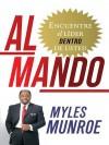 Al Mando: Encuentre El Lider Dentro de Usted - Myles Munroe