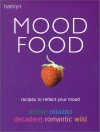 Mood Food: Recipes to Reflect Your Mood Active*Relaxed*Decadent* - Hamlyn, Phil White