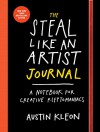 The Steal Like an Artist Journal: A Notebook for Creative Kleptomaniacs - Austin Kleon