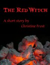 The Red Witch - Christine Frost
