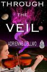 Through the Veil - Adrienne Dellwo