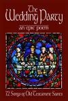 The Wedding Party: An Epic Poem - Philip Rosenbaum
