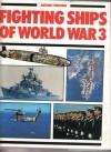 Fighting Ships of World War 3 - Antony Preston