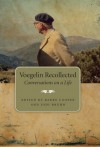 Voegelin Recollected: Conversations on a Life (Eric Voegelin Institute Series in Political Philosophy) - Barry Cooper, Barry Cooper