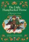 The Little Humpbacked Horse: A Russian Tale - Elizabeth Winthrop, Alexander Koshkin