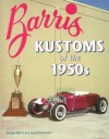 Barris Kustoms of the 1950s - George Barris, David Fetherston