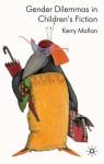 Gender Dilemmas in Children's Fiction - Kerry Mallan