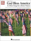 God Bless America and Other Songs for a Better Nation - Irving Berlin, Hal Leonard Publishing Corporation