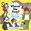Where's the Poop? - Julie Markes, Susan Kathleen Hartung