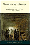 Disowned by Memory: Wordsworth's Poetry of the 1790s - David Bromwich