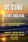 The Oc Cure for Heart Disease - Larry Santora, Dick Butkus, Larry Santora