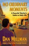No Ordinary Moments: A Peaceful Warrior's Guide to Daily Life (Millman, Dan) - Dan Millman, Nancy Carleton