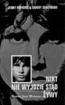 Nikt nie wyjdzie stąd żywy. Historia Jima Morrisona. - Jerry Hopkins, Danny Sugerman