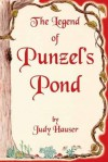 The Legend of Punzel's Pond - Judy Hauser