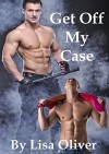 Get Off My Case (Stockton Wolves Book 1) - Lisa Oliver