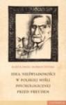 Idea nieświadomości w polskiej myśli psychologicznej przed Freudem - Bartłomiej Dobroczyński