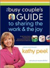 The Busy Couple's Guide to Sharing the Work and the Joy - Kathy Peel