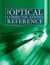 The Optical Communications Reference - Casimer DeCusatis, Ivan P. Kaminow