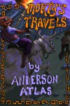 Morty's Travels - Anderson Atlas
