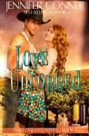 Love Uncorked (The Love List) (Volume 1) - Jennifer Conner