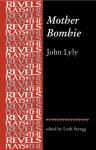 Mother Bombie: John Lyly - Leah Scragg, Leah Scragg