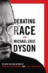 Debating Race with Michael Eric Dyson - Michael Eric Dyson