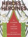 Heroes and Heroines - Eleanor Farjeon, Herbert Farjeon, Rosalind Thornycroft