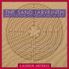 The Sand Labyrinth Kit: Meditation at Your Fingertips - Lauren Artress