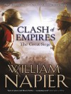 Clash of Empires: The Great Siege: The Great Siege (Clash of Empires 1) - William Napier