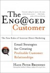 The Engaged Customer: New Rules of Internet Direct Marketing - Hans Peter Brondmo, Geoffrey A. Moore