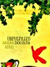 Unfulfilled Doubts - Sarah Ahmad