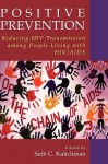 Positive Prevention: Reducing HIV Transmission Among People Living with HIV/AIDS - Seth C. Kalichman