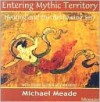 Healing and the bestowing - Michael Meade