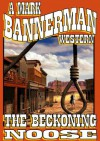 THE BECKONING NOOSE - Mark Bannerman