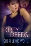 Dirty Deeds - Sheri Lewis Wohl