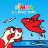 Pimpae il pesce Toto (Piccole storie) (Italian Edition) - Francesco Tullio Altan