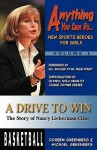 A Drive To Win: The Story Of Nancy Lieberman Cline (Anything You Can Do... New Sports Heroes For Girls) - Doreen Greenberg, Michael Greenberg