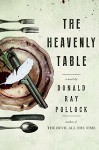 The Heavenly Table: A Novel - Donald Ray Pollock