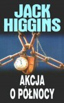 Akcja o północy - Jack Higgins