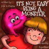 It's Not Easy Being a Monster - Josie K. Malone, SugarSnail