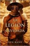 La legión olvidada/ The Forgotten Legion - Ben Kane