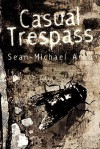 Casual Trespass - Sean-Michael Argo