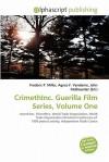 Crimethinc. Guerilla Film Series, Volume One - Agnes F. Vandome, John McBrewster, Sam B Miller II