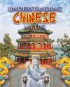 Understanding Chinese Myths (Myths Understood (Crabtree)) - Megan Kopp